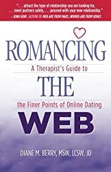 Romancing the Web: A Therapist's Guide to the Finer Points of Online Dating