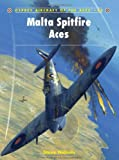 Malta Spitfire Aces, Steve Nichols, 1846033055