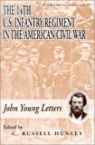 The 14th U. S. Infantry Regiment in the American Civil War, John M. Young and C. Russell Hunley, 157249090X