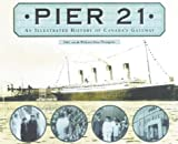Front cover for the book Pier 21: An Illustrated History of Canada's Gateway by Alexa Thompson