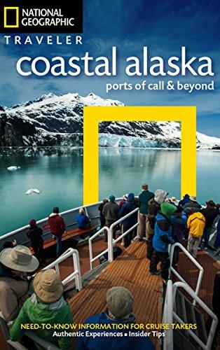 National Geographic Traveler: Coastal Alaska: Ports of Call and Beyond - Alaska Cruise Ship