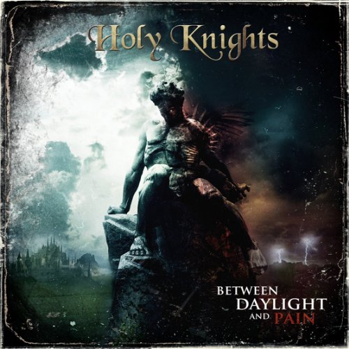 Holy Knights: Between Daylight & Pain (Audio CD)