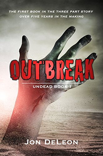 Outbreak: Undead Book 1 (The Apocalypse Chronicles) by [DeLeon, Jon]