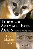 Through Animals' Eyes, Again, Lynn Marie Cuny, 1574412167