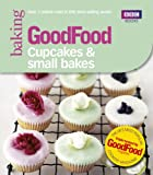 Good Food: Cupcakes & Small Bakes: Triple-tested recipes (GoodFood 101)