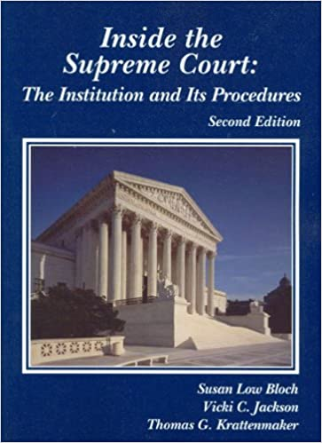Inside the Supreme Court: The Institution and Its Procedures (Coursebook) 2nd Edition