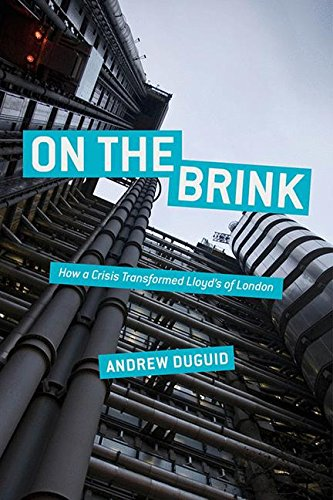 Download PDF On The Brink How A Crisis Transformed Lloyd S Of London Best Seller By Andrew Duguid