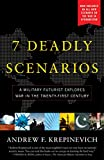 7 Deadly Scenarios: A Military Futurist Explores the Changing Face of War in the 21st Century by Andrew Krepinevich Picture