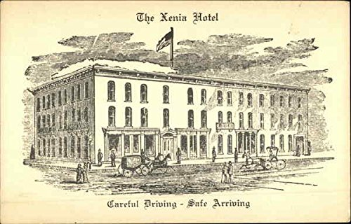 The Xenia Hotel  Careful Driving   Safe Arriving Xenia  Ohio Original Vintage Postcard