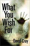 What You Wish For, David Cray, 0786710853