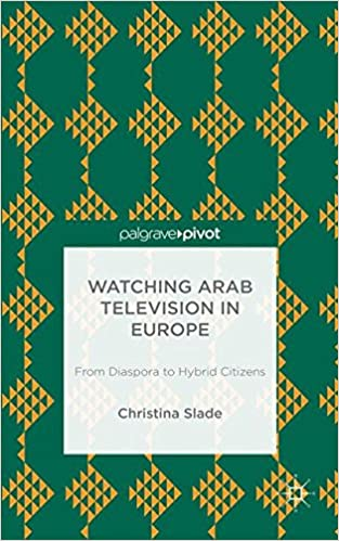 Descargar Por Utorrent Watching Arabic Television In Europe: From Diaspora To Hybrid Citizens Gratis PDF