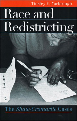 Race and Redistricting: The Shaw-Cromartie Cases (Landmark Law Cases and American Society)
