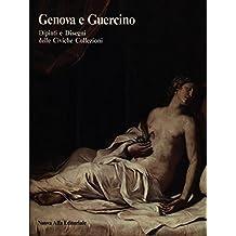 Genova e Guercino: Dipinti e Disegni Delle Civiche Collezioni