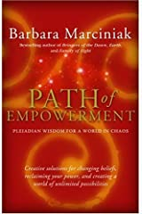 Path of Empowerment: Pleiadian Wisdom for a World in Chaos Kindle Edition