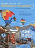 img - for Designing the World's Best Children's Hospital by Bruce King Komiske (2013-01-16) book / textbook / text book