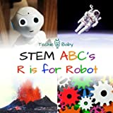 #3: STEM ABC's: R is for Robot - a science alphabet book for babies and preschoolers (Techie Baby)