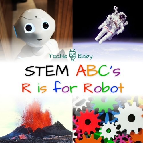 STEM ABC's: R is for Robot - a science alphabet book for babies and preschoolers (Techie Baby) ()
