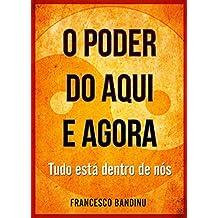 O poder do aqui e agora. Está tudo dentro de nós (Portuguese Edition)