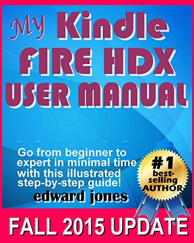 my-kindle-fire-hdx-user-manual-the-complete-tutorial-and-user-guide-for-your-new-kindle-fire-hdx