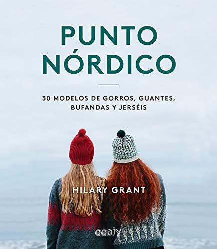 Punto Nórdico. 30 Modelos De gorros, guantes, Bufandas y Jerséis ...
