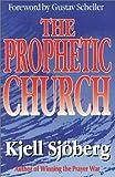 The Prophetic Church, Kjell Sjoberg, 1874367108