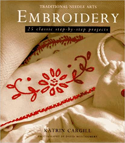 25 Classic Step-By-Step Projects Embroidery