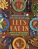 Let's Eat In Quick and Delicious Weekday Meals