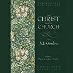 How Christ Came to the Church | A. J. Gordon