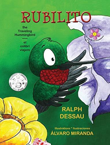 Rubilito, the Traveling Hummingbird * Rubilito, El Colibri Viajero (The Pollinator Series) (English and Spanish Edition) ()