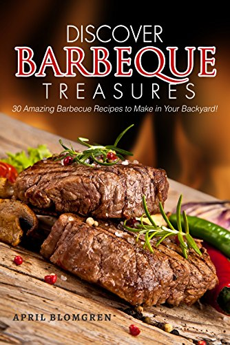 Bourbon Bbq Sauce Recipes (Discover Barbeque Treasures: 30 Amazing Barbecue Recipes to Make in Your Backyard!)