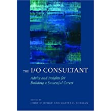 I/O Consultant: Advice and Insights For Building A Successful Career