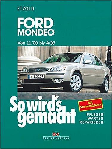 Ford Mondeo von 11/00 bis 4/07: Pflegen - Warten - Reparieren: Amazon.es: Hans-Rüdiger Etzold, Günter Skrobanek, Guido Zurborg, Christine Etzold: Libros en ...