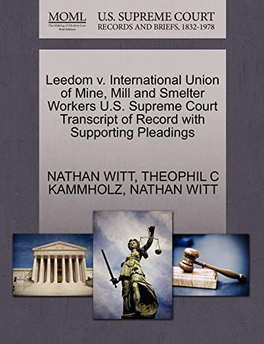Leedom v. International Union of Mine, Mill and Smelter Workers U.S. Supreme Court Transcript of Record with Supporting Pleadings