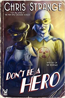 Don't Be a Hero by Chris Strange (2012-10-04)