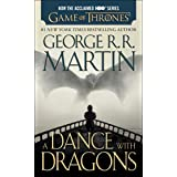 A Dance with Dragons (A Song of Ice and Fire, Book 5) ~ George R.R. Martin
