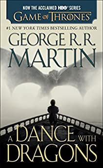 A Dance with Dragons (A Song of Ice and Fire, Book 5) by [Martin, George R. R.]