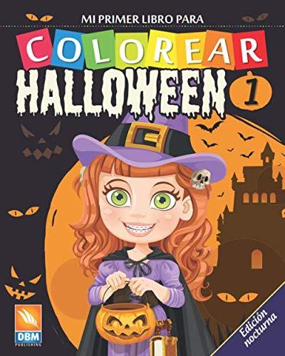 Mi primer libro para colorear - Halloween 1 - Edición nocturna: Libro para colorear para niños - 27 dibujos - Volumen 1 - Edición nocturna (Halloween - Nocturna) (Spanish Edition)