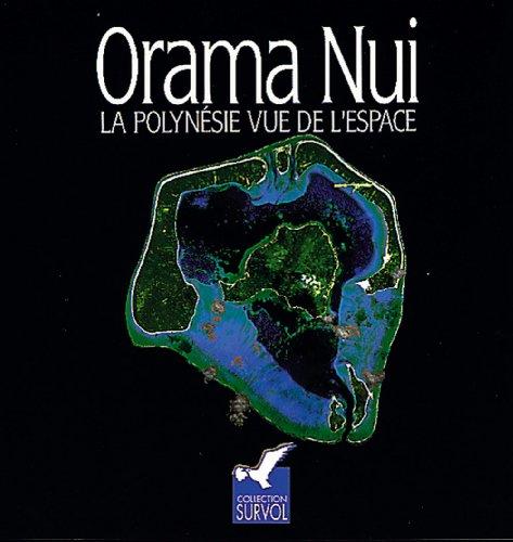 Orama nui. la polynesie vue de l'espace, 1992