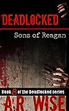 Deadlocked 8: Sons of Reagan (Deadlocked Series)