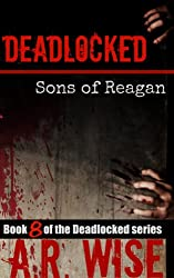 Deadlocked 8: Sons of Reagan (Deadlocked Series)