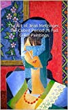 Includes 25 full color painting reproductions for Jean Metzinger's Cubism period 1911-1919.Full Name Jean Dominique Antony Metzinger, he was born on the 24th of June 1883 and lived until the 3rd of November 1956. He was born in Nantes France and Died...