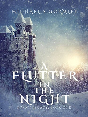 A Flutter In The Night (Kyrn's Legacy Book 1) by [Gormley, Michael S.]