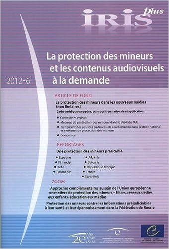 Lire un IRIS plus 2012-6 - La protection des mineurs et les contenus audiovisuels à la demande pdf ebook