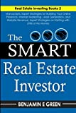 img - for The Smart Real Estate Investor: Real Estate Book Bundle 2 Manuscripts Expert Strategies on Real Estate Investing, Starting with Little or No Money, Proven Methods for Investing in Real Estate book / textbook / text book
