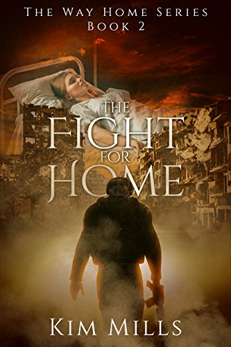The Fight For Home (Way Home Series Book 2) by [Mills, Kim]