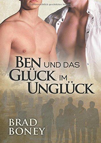 Ben Und Das Gluck Im Ungluck (Die Austin-Trilogie)  [Boney, Brad] (Tapa Blanda)