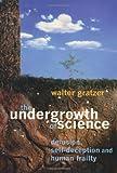 The Undergrowth of Science, Walter Bruno Gratzer, 0198507070