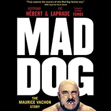 Mad Dog: The Maurice Vachon Story Audiobook by Bertrand Hébert, Pat Laprade Narrated by Bob Reed