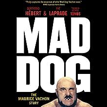 Mad Dog: The Maurice Vachon Story | Livre audio Auteur(s) : Bertrand Hébert, Pat Laprade Narrateur(s) : Bob Reed