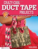 Crazy-Cool Duct Tape Projects, Marisa Pawelko, 1574214241